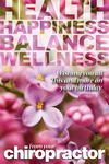 Health, Happiness, Balance, Wellness (Flowers)