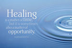 Healing is a matter of time, .. Hippocrates