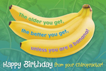 The older you get, the better you get ... (bananas)