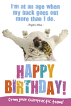 Happy Birthday From Your Chiropractor - Phyllis Diller Quote