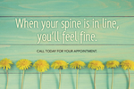 When your spine is in line, you'll feel fine. (dandelions)