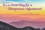 It's a Great Day for a Chiropractic Adjustment *NEW*