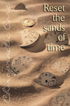Reset the sands of time