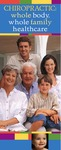 Chiropractic: Whole Body, Whole Family Healthcare