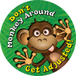 Don't Monkey Around - Get Adjusted!